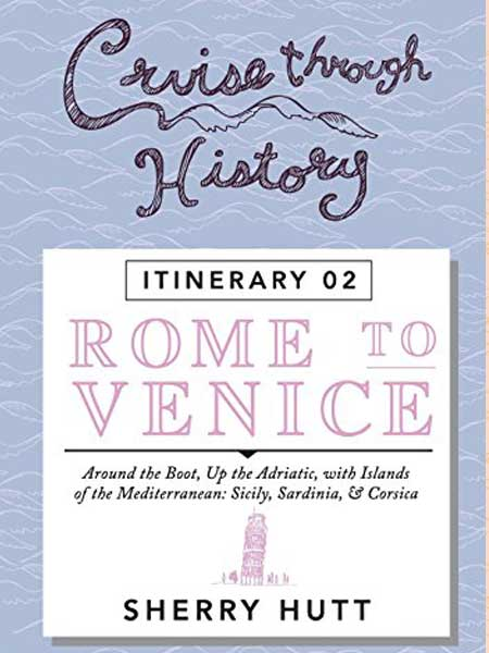 Cruise Through History Rome to Venice ITINERARY 2 Cover